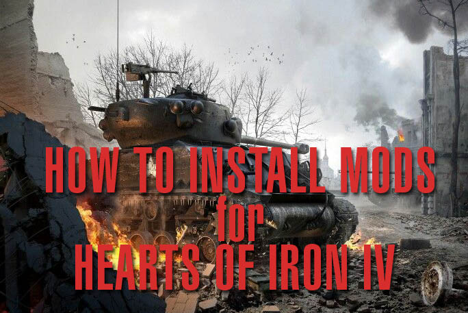 Photo of How To Install Mods for (Hoi4) Hearts of Iron 4